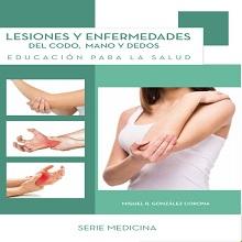Lesiones y enfermedades del codo, mano y dedos