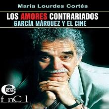Los amores contrariados. García Márquez y el cine