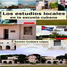 Los estudios locales en la escuela cubana