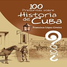 100 preguntas sobre Historia de Cuba