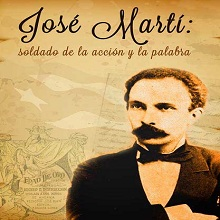 José Martí: soldado de la acción y la palabra